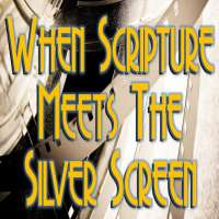 When Scripture Meets the Silver Screen