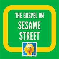 The Gospel on Sesame Street