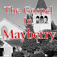 The Gospel in Mayberry
